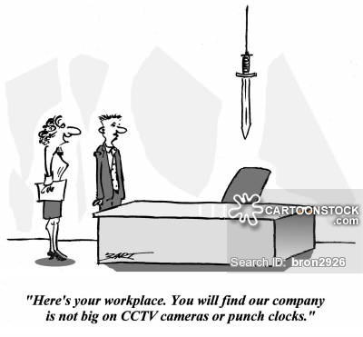 'Here's your workplace. You will find out company is not big on CCTV cameras or punch clocks.'